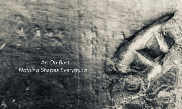 Quiet Space — #84 — Nothing Shapes Everything